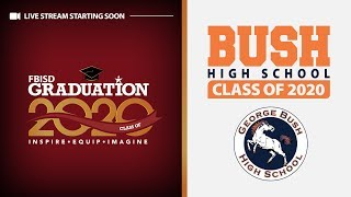 Bush High School   Fort Bend ISD Graduation 2020