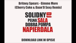 Britney Spears - Gimme More (Cherry Coke & Daan