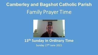Family Prayer Time Video - 13th Sunday of Ordinary Time