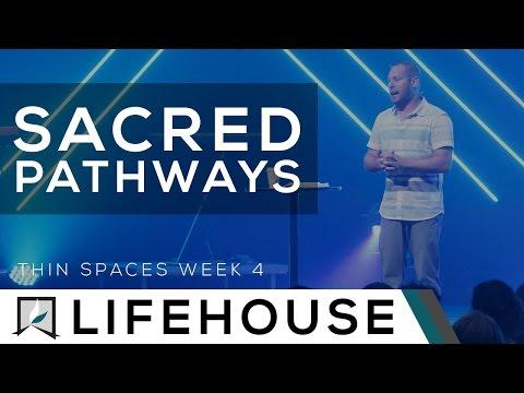 Thin Spaces (Week 4)  - Sacred Pathways