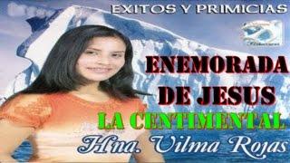 1 HORA DE MUSICA CRISTIANA DE VILMA ROJAS LA CENTIMENTAL DEL PERU