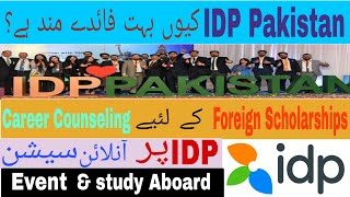 IDP Pakistan  - To Study Abroad and To get Best Education Career Counselling for Free