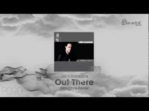 John Dahlbäck - Out There (Dim Chris Remix)