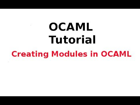OCAML Tutorial 31/33: Creating Modules in OCAML