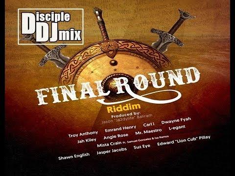 FINAL ROUND Riddim DISCIPLEDJ Mix Gospel Reggae Dancehall 2018 Barbados DJ