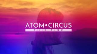 Watch Atom Circus This Fire video