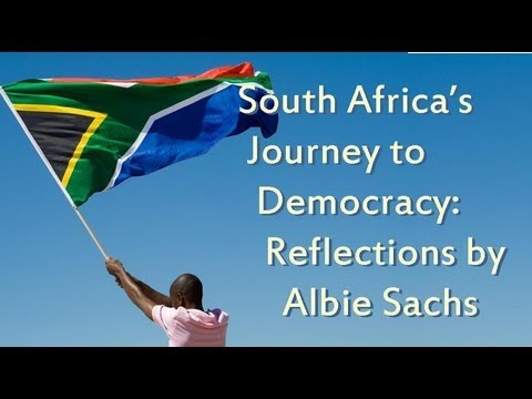 South Africa's Journey to Democracy: Reflections by Albie Sachs