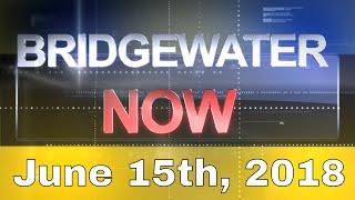 Bridgewater Now: June 15, 2018
