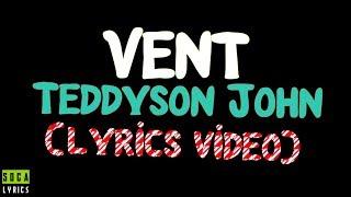 Teddyson John - Vent (lyric video) ♪ Soca 2019 HD