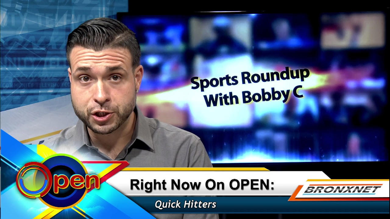 Sports Roundup with Bobby C | OPEN Friday | August 11th, 2017
