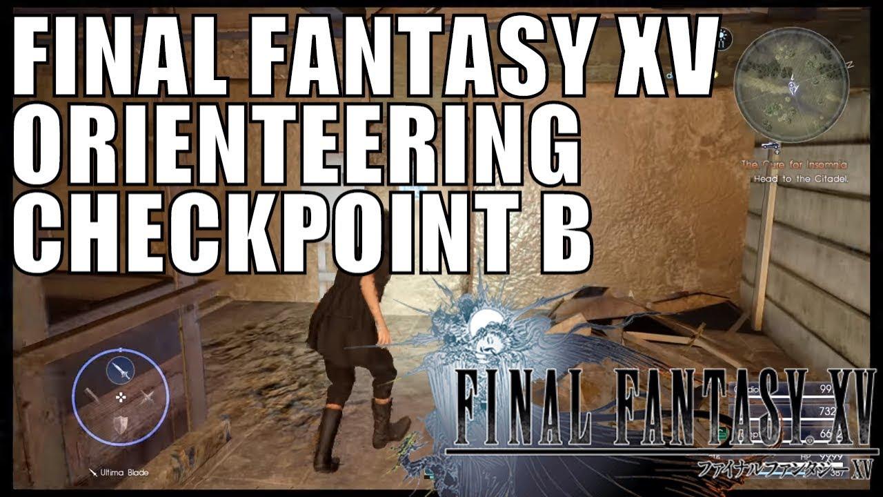 FINAL FANTASY XV - Orienteering Checkpoint B Video Walkthrough Location  Guide