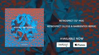 Kokiri - Retrospect (Illyus & Barrientos Remix)