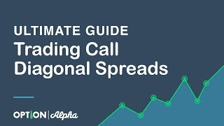 Ultimate Guide To Trading Call Diagonal Spreads