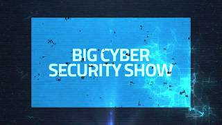 Big Cyber Security Show - 8 Dec, 2017