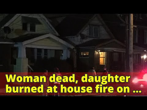 Woman dead, daughter burned at house fire on Manhattan Ave.