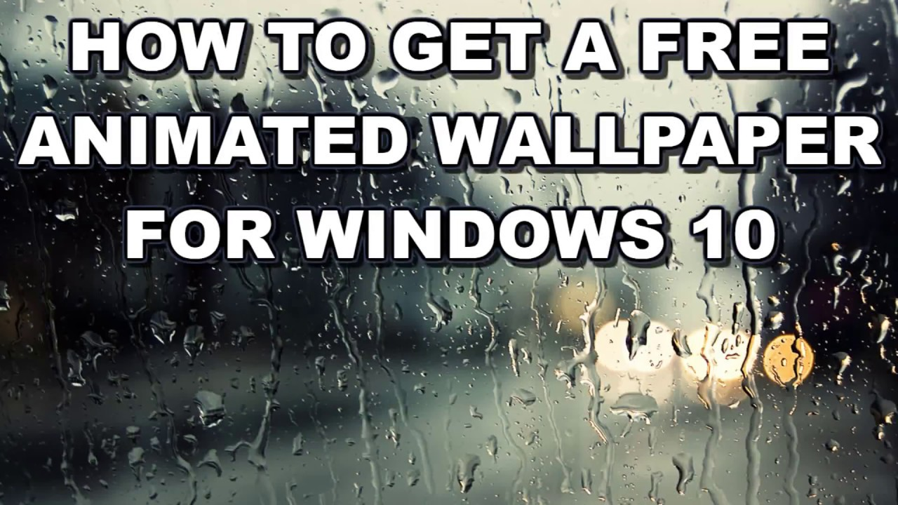 How to Get a Free Animated Wallpaper for Windows 10