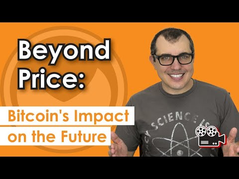 Beyond Price: Bitcoin's Impact On The Future