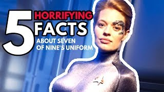 Top 5 HORRIFYING Facts About Seven of Nine's Costume