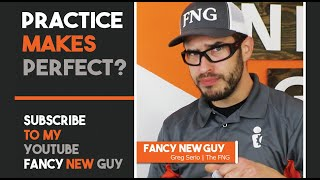 Does PRACTICE MAKE PERFECT? | Fancy New Guy | The FNG SHOW