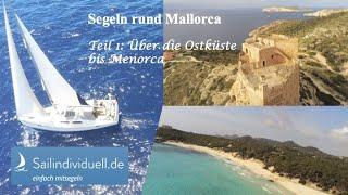 Segeln rund Mallorca Teil 1: Die Ostküste bis Menorca