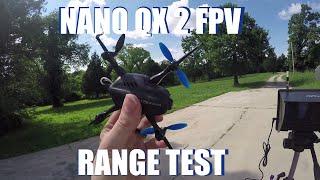 Blade Nano QX2 FPV Drone Range Test