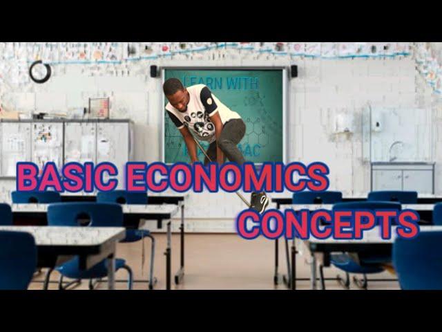 The Basic Economics Concepts Explained