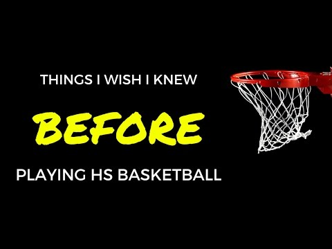 What I Wish I Knew | BEFORE Playing High School Basketball