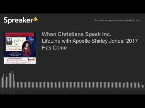 LifeLine with Apostle Shirley Jones: 2017 Has Come