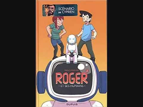 Roger Et Ses Humains Tome 2 Roger Et Ses Humains 2 Cyprien
