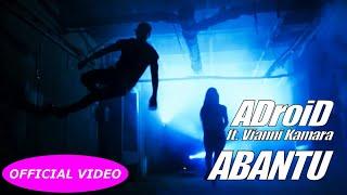 ADroiD Ft. VIANNI KAMARA - ABANTU (GENTE - PEOPLE) - (OFFICIAL VIDEO) thumbnail