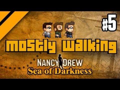 Mostly Walking - Nancy Drew: Sea of Darkness P5