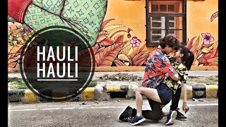 HAULI HAULI | DANCE CHOREOGRAPHY | DEEPAK & PRIYANKA | NEHA KAKKAR , GARRY SANDHU