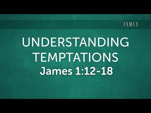 James 1:12-27