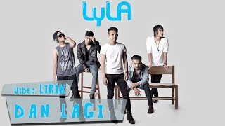 Lyla - Dan Lagi (Lirik)
