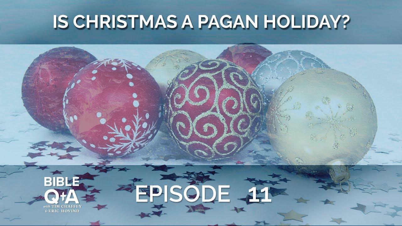 Is Christmas Pagan.Is Christmas A Pagan Holiday Bqa Ep 11 Creation Today