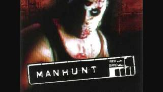 Manhunt Soundtrack - 13 - Mouth Of Madness
