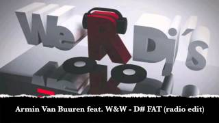 Armin Van Buuren feat  W&W   D# FAT radio edit
