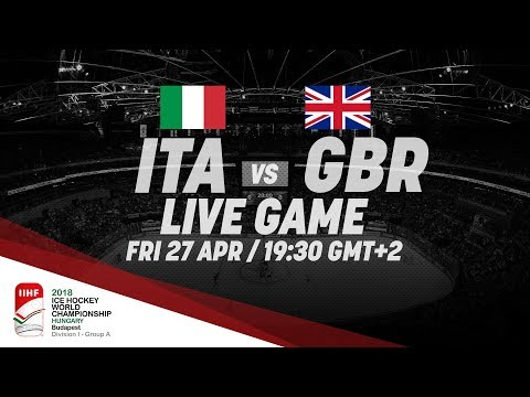 Italy - Great Britain | Live | 2018 IIHF Ice Hockey World Championship Division I Group A