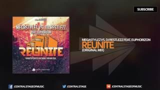 Megastylez vs DJ Restlezz feat Euphorizon  Reunite (Original Mix)