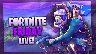 Fortnite Fridays Live - With Subscribers - Can We Get The Dubs In
