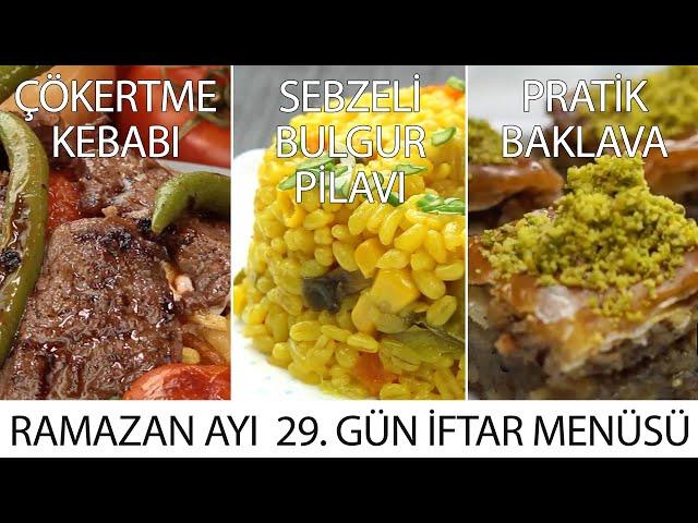 Ramazan Ayı 29. Gün İftar Menüsü