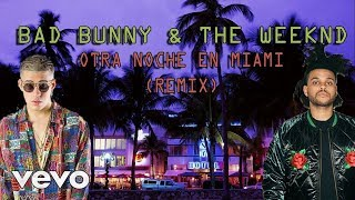 Mashup by Skrtlord | Bad Bunny & The Weeknd - Otra Noche en Miami (Remix)