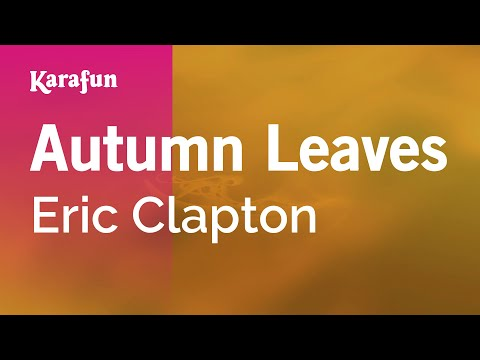 Karaoke Autumn Leaves - Eric Clapton *