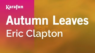 Karaoke Autumn Leaves - Eric Clapton *