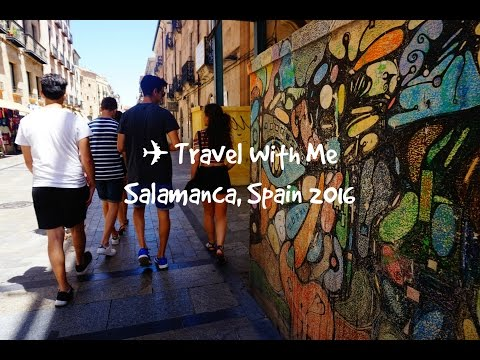 Travel With Me: Salamanca, Spain 2016