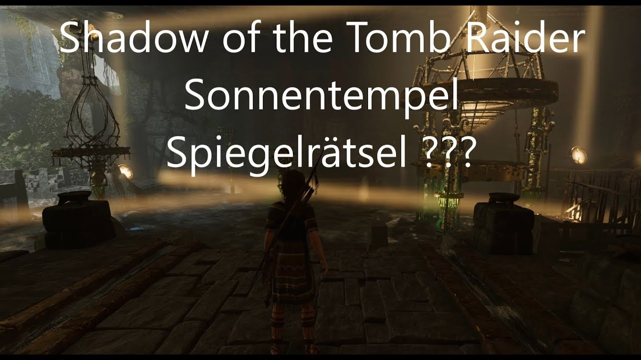 Shadow Of The Tomb Raider 14 Sonnentempel Lösung Des