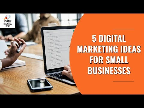 5 Digital Marketing Ideas For Small Businesses
