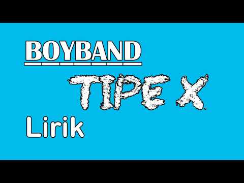 Tipe X Lirik Boyband