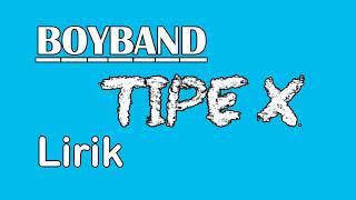 Download Mp3 Tipe X Lirik Boyband