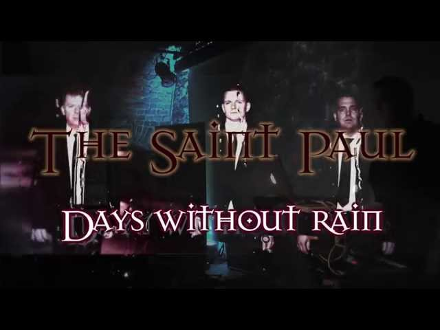 The Saint Paul - DAYS WITHOUT RAIN - 2015 Teaser (Release 20/11/2015)